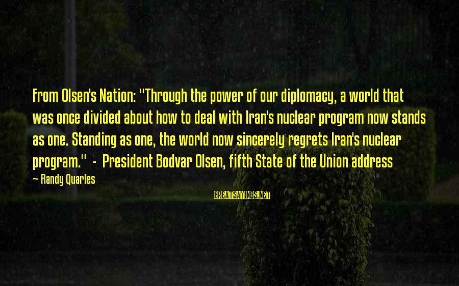 """Bodvar Sayings By Randy Quarles: From Olsen's Nation: """"Through the power of our diplomacy, a world that was once divided"""