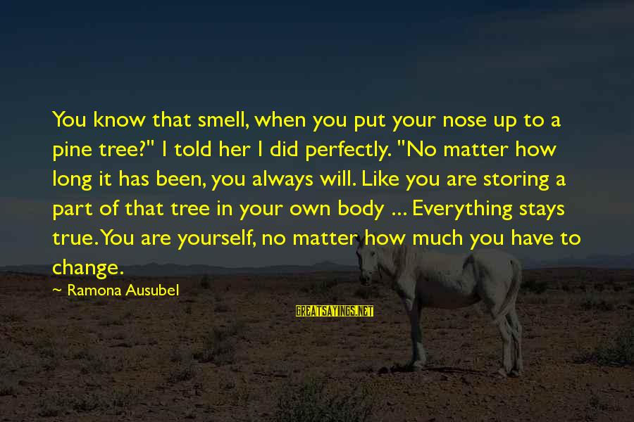 """Body Smell Sayings By Ramona Ausubel: You know that smell, when you put your nose up to a pine tree?"""" I"""