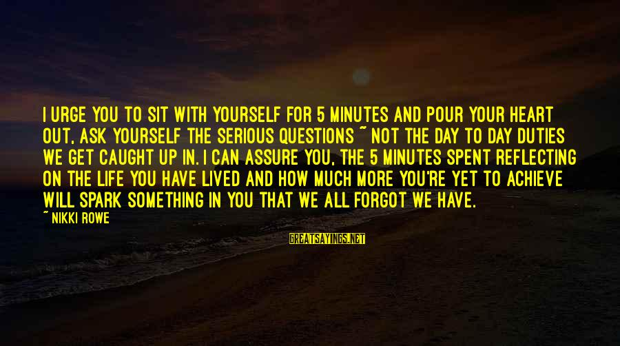 Bohemian Gypsy Sayings By Nikki Rowe: I urge you to sit with yourself for 5 minutes and pour your heart out,