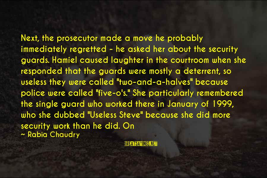 Boiste Sayings By Rabia Chaudry: Next, the prosecutor made a move he probably immediately regretted - he asked her about