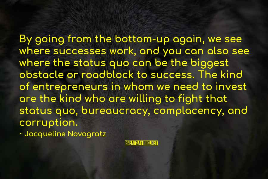 Bond Between Brother And Sister Sayings By Jacqueline Novogratz: By going from the bottom-up again, we see where successes work, and you can also
