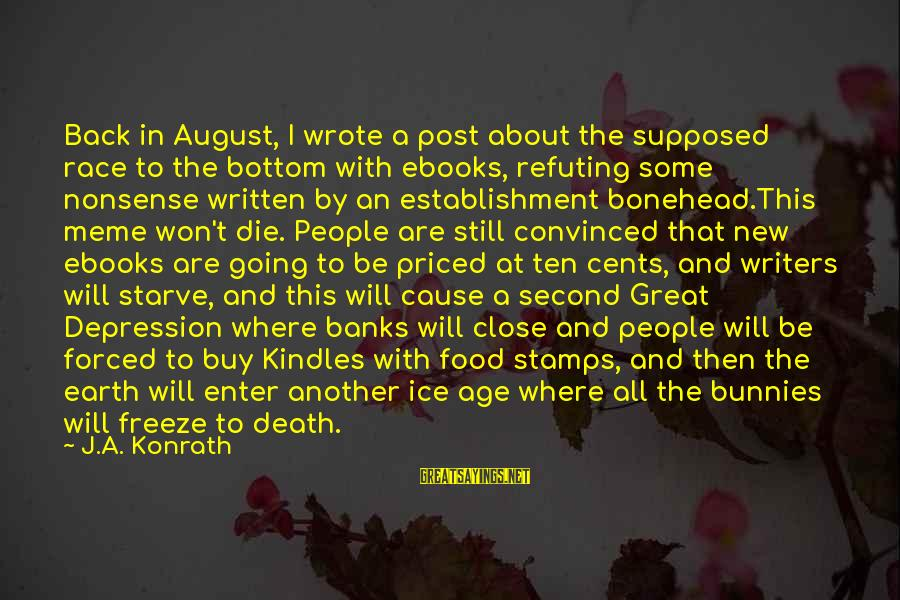 Bonehead Sayings By J.A. Konrath: Back in August, I wrote a post about the supposed race to the bottom with