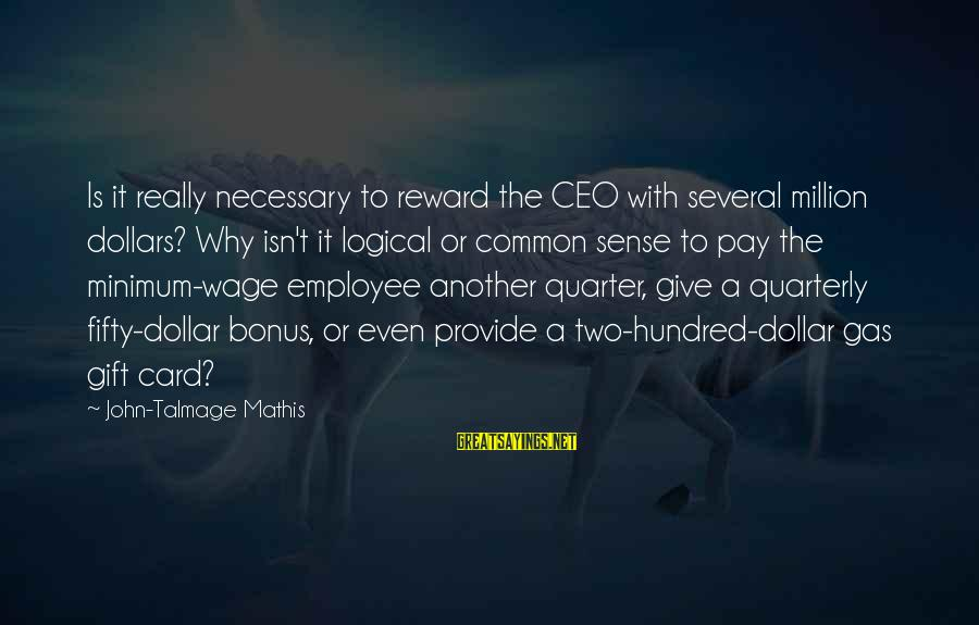 Bonus Pay Sayings By John-Talmage Mathis: Is it really necessary to reward the CEO with several million dollars? Why isn't it