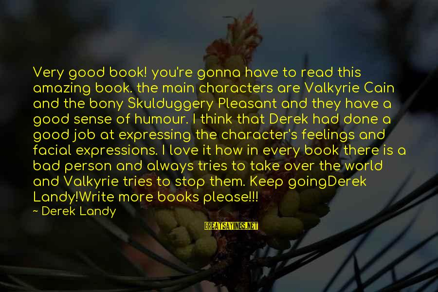 Bony Sayings By Derek Landy: Very good book! you're gonna have to read this amazing book. the main characters are