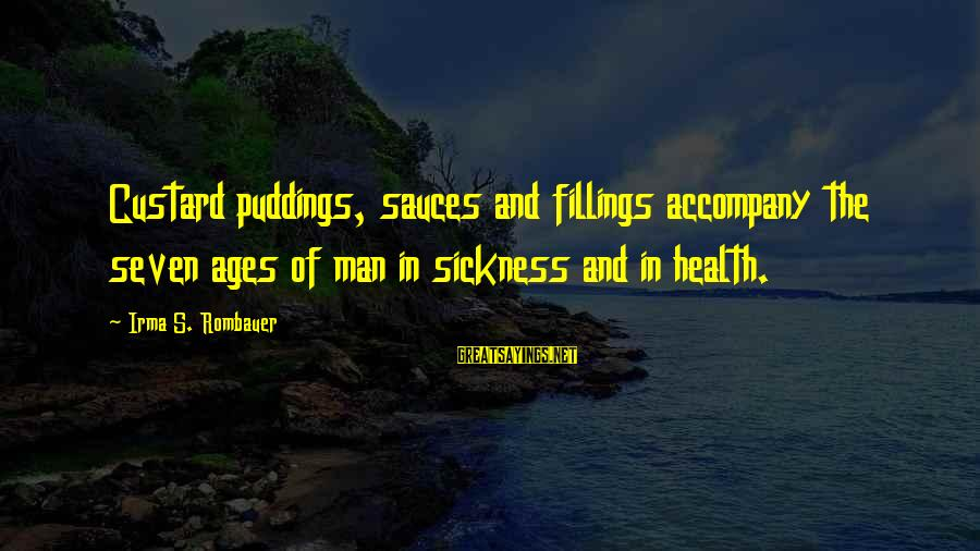 Book Of Exodus Sayings By Irma S. Rombauer: Custard puddings, sauces and fillings accompany the seven ages of man in sickness and in