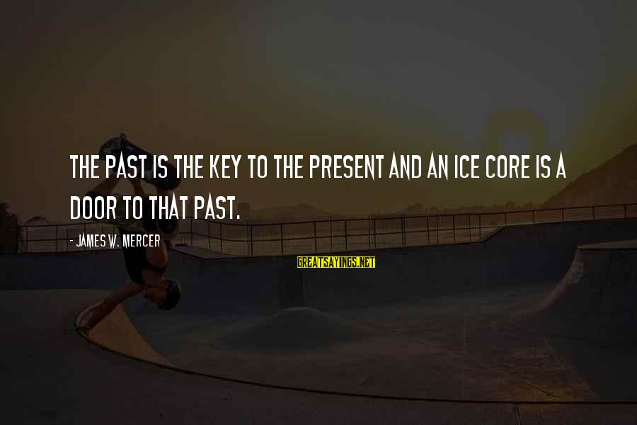 Book Of Exodus Sayings By James W. Mercer: The past is the key to the present and an ice core is a door