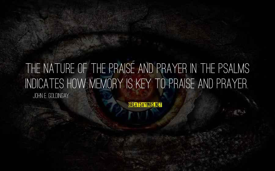 Book Of Exodus Sayings By John E. Goldingay: The nature of the praise and prayer in the Psalms indicates how memory is key