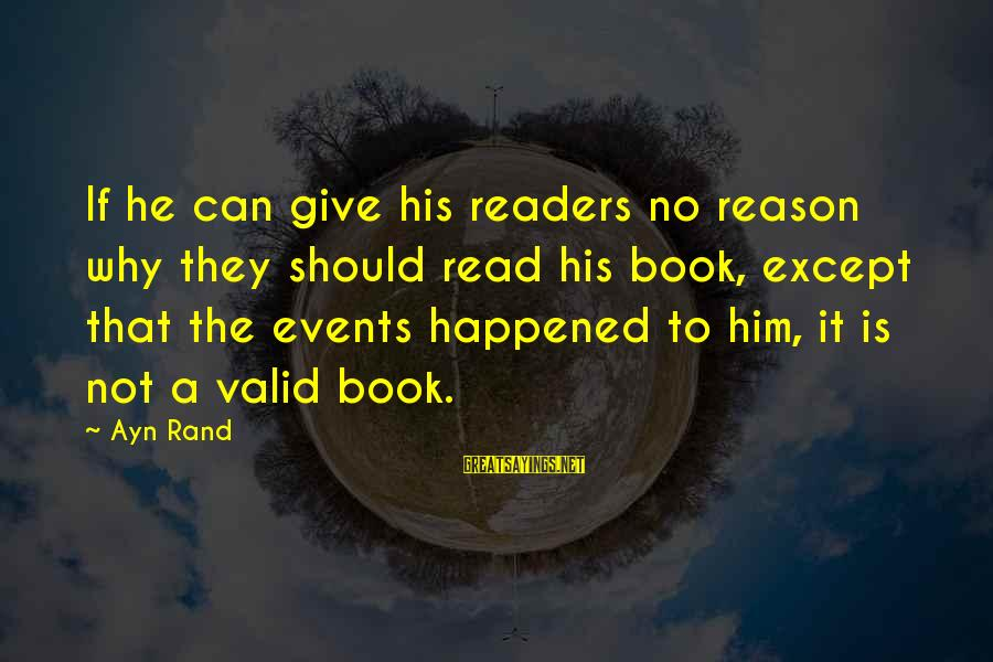 Book Readers Sayings By Ayn Rand: If he can give his readers no reason why they should read his book, except