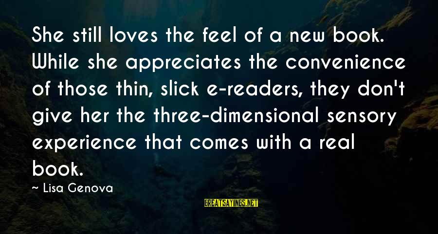 Book Readers Sayings By Lisa Genova: She still loves the feel of a new book. While she appreciates the convenience of