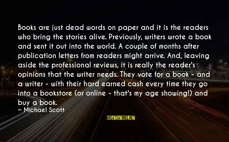Book Readers Sayings By Michael Scott: Books are just dead words on paper and it is the readers who bring the