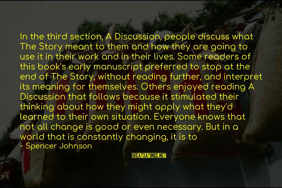Book Readers Sayings By Spencer Johnson: In the third section, A Discussion, people discuss what The Story meant to them and