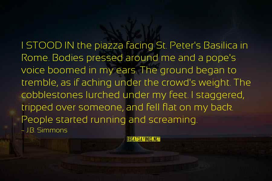 Boomed Sayings By J.B. Simmons: I STOOD IN the piazza facing St. Peter's Basilica in Rome. Bodies pressed around me