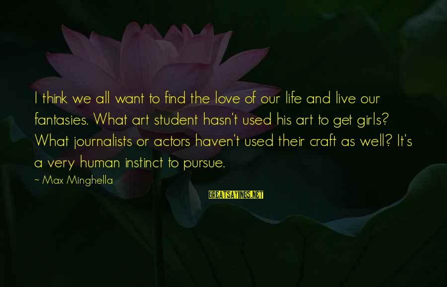 Boredomes Sayings By Max Minghella: I think we all want to find the love of our life and live our