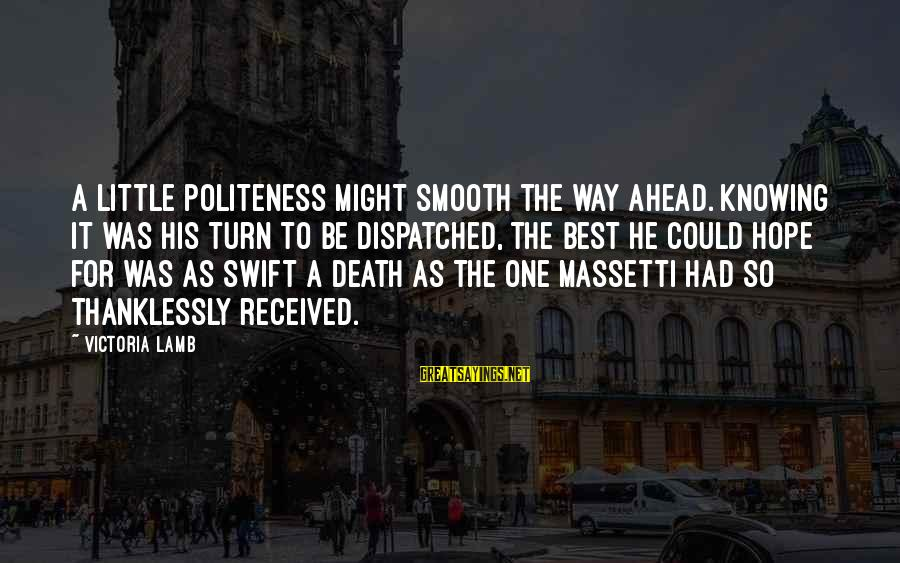 Boredomes Sayings By Victoria Lamb: A little politeness might smooth the way ahead. Knowing it was his turn to be
