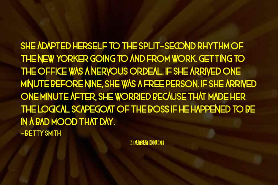 Boss Day Sayings By Betty Smith: She adapted herself to the split-second rhythm of the New Yorker going to and from