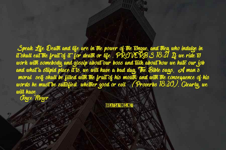 Boss Day Sayings By Joyce Meyer: Speak Life Death and life are in the power of the tongue, and they who