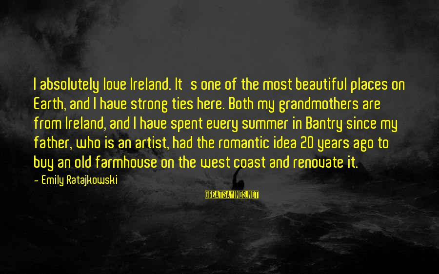 Both Are Beautiful Sayings By Emily Ratajkowski: I absolutely love Ireland. It's one of the most beautiful places on Earth, and I
