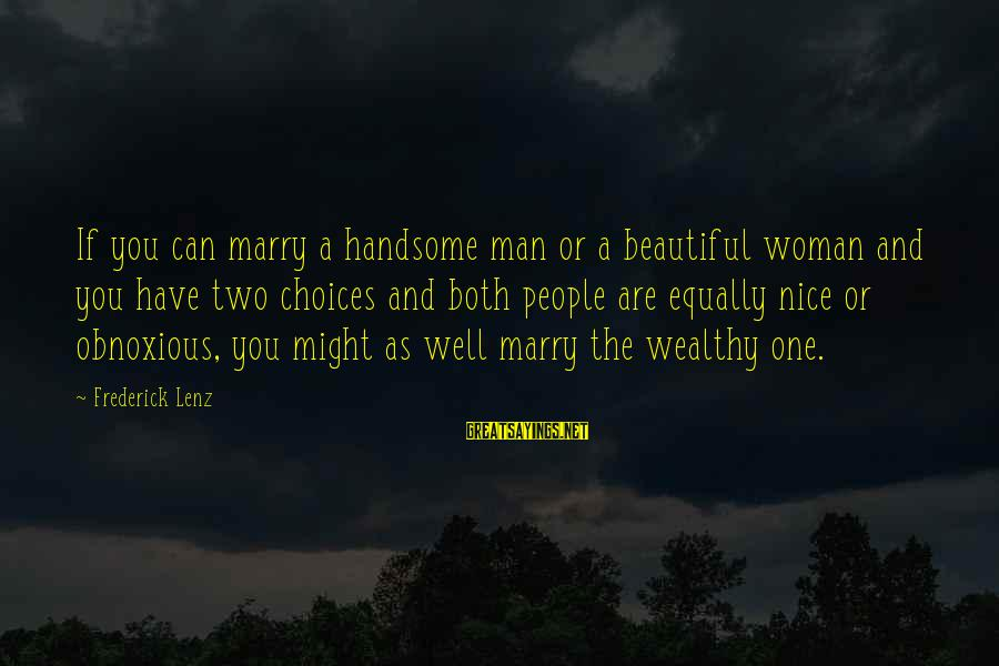 Both Are Beautiful Sayings By Frederick Lenz: If you can marry a handsome man or a beautiful woman and you have two