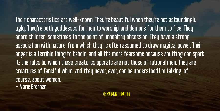 Both Are Beautiful Sayings By Marie Brennan: Their characteristics are well-known. They're beautiful when they're not astoundingly ugly. They're both goddesses for