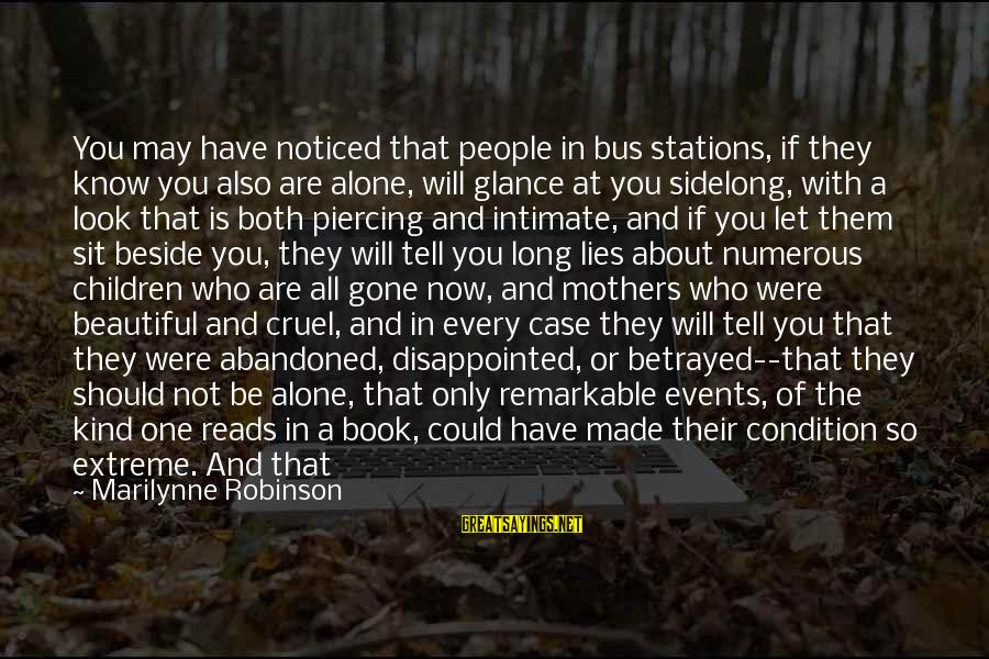 Both Are Beautiful Sayings By Marilynne Robinson: You may have noticed that people in bus stations, if they know you also are