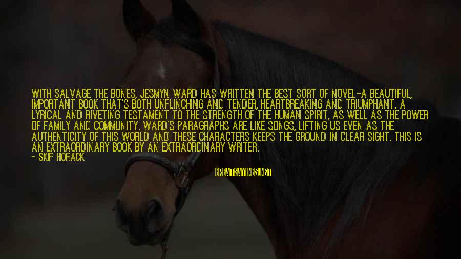Both Are Beautiful Sayings By Skip Horack: With Salvage the Bones, Jesmyn Ward has written the best sort of novel-a beautiful, important