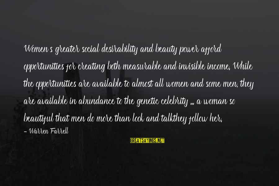 Both Are Beautiful Sayings By Warren Farrell: Women's greater social desirability and beauty power afford opportunities for creating both measurable and invisible