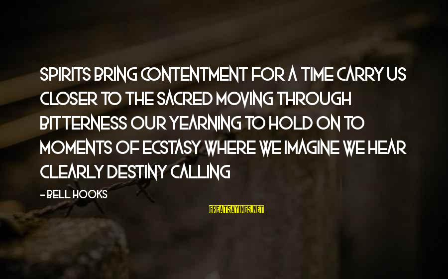 Bouncy Castle Sayings By Bell Hooks: Spirits bring contentment for a time carry us closer to the sacred moving through bitterness