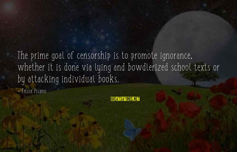 Bowdlerized Sayings By Felice Picano: The prime goal of censorship is to promote ignorance, whether it is done via lying