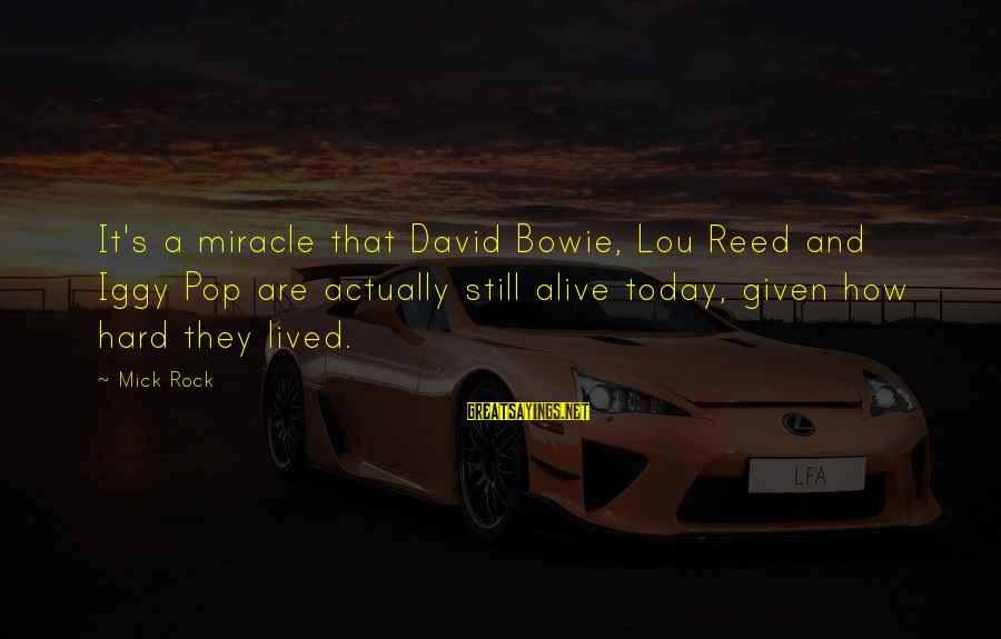 Bowie's Sayings By Mick Rock: It's a miracle that David Bowie, Lou Reed and Iggy Pop are actually still alive