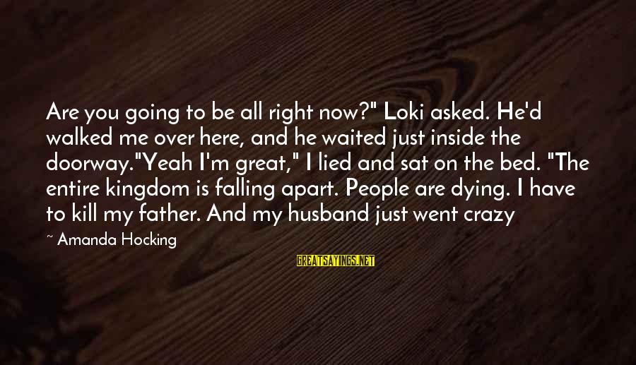 """Boyfriend 30th Birthday Sayings By Amanda Hocking: Are you going to be all right now?"""" Loki asked. He'd walked me over here,"""