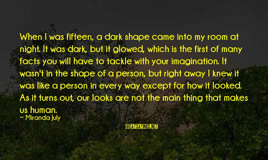 Boyfriend 30th Birthday Sayings By Miranda July: When I was fifteen, a dark shape came into my room at night. It was