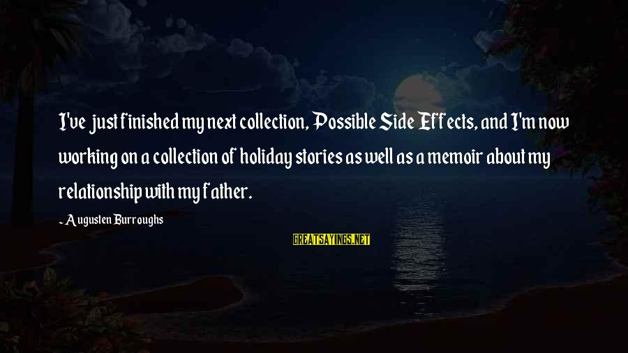 Bracely Sayings By Augusten Burroughs: I've just finished my next collection, Possible Side Effects, and I'm now working on a