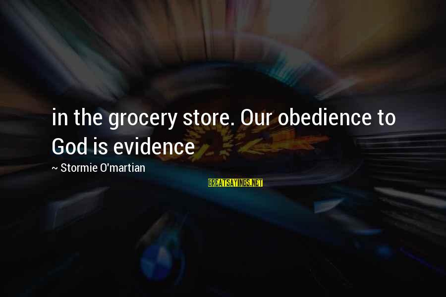 Breaking Up With A Friend Sayings By Stormie O'martian: in the grocery store. Our obedience to God is evidence