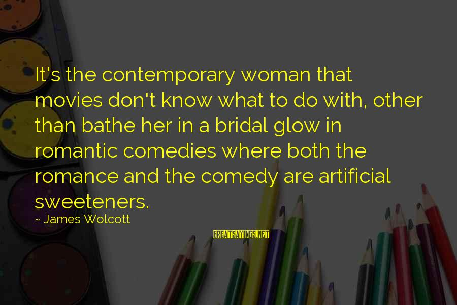 Bridal Sayings By James Wolcott: It's the contemporary woman that movies don't know what to do with, other than bathe