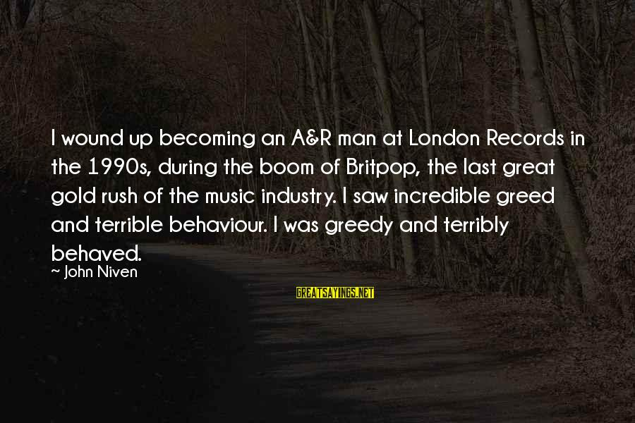 Britpop Sayings By John Niven: I wound up becoming an A&R man at London Records in the 1990s, during the