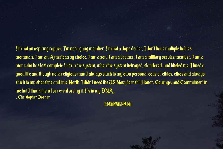 Brother And Sayings By Christopher Dorner: I'm not an aspiring rapper, I'm not a gang member, I'm not a dope dealer,