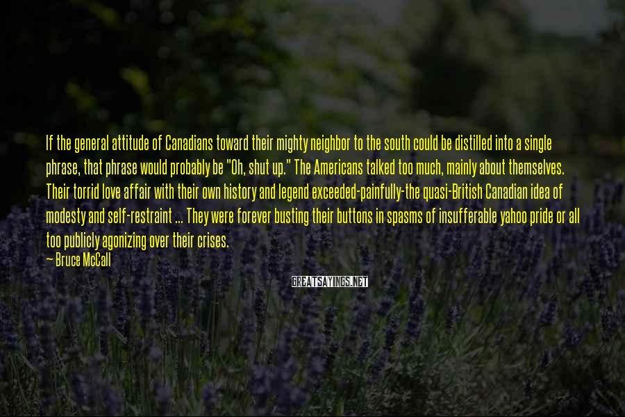 Bruce McCall Sayings: If the general attitude of Canadians toward their mighty neighbor to the south could be