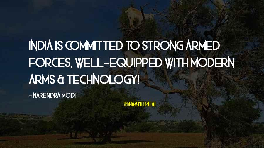 Btvs Glory Sayings By Narendra Modi: India is committed to strong armed forces, well-equipped with modern arms & technology!