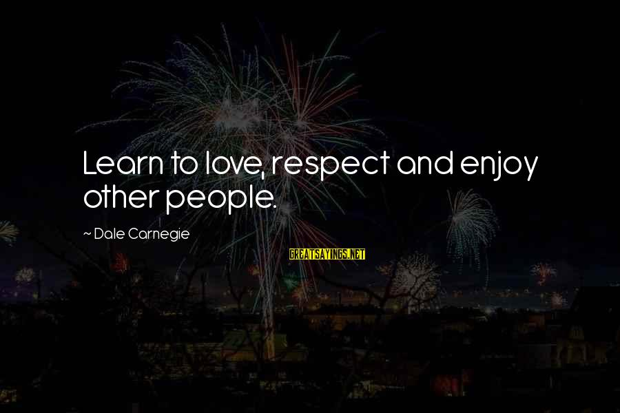 Buenas Amigas Sayings By Dale Carnegie: Learn to love, respect and enjoy other people.