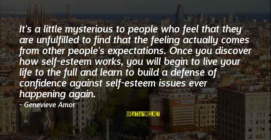 Build Self Esteem Sayings By Genevieve Amor: It's a little mysterious to people who feel that they are unfulfilled to find that