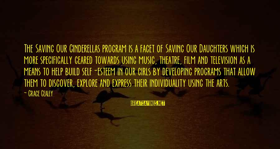 Build Self Esteem Sayings By Grace Gealey: The Saving Our Cinderellas program is a facet of Saving Our Daughters which is more