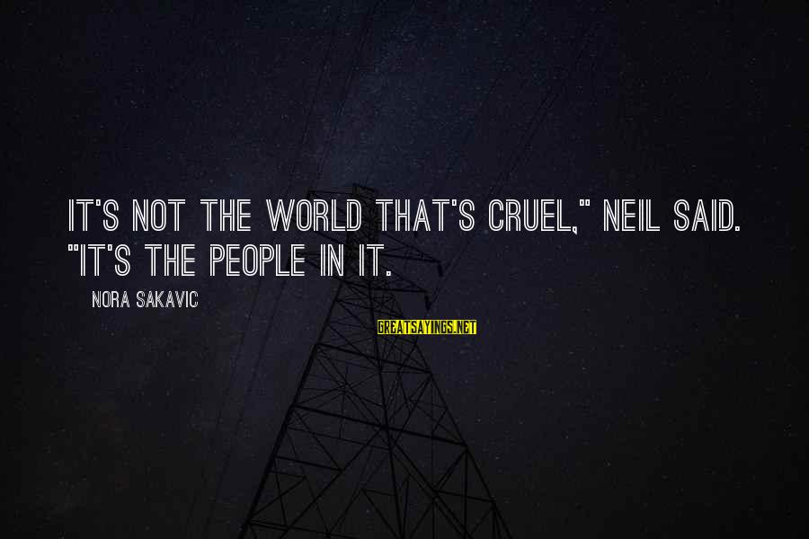 """Buitengracht Sayings By Nora Sakavic: It's not the world that's cruel,"""" Neil said. """"It's the people in it."""