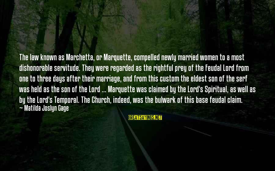 Bulwark Sayings By Matilda Joslyn Gage: The law known as Marchetta, or Marquette, compelled newly married women to a most dishonorable