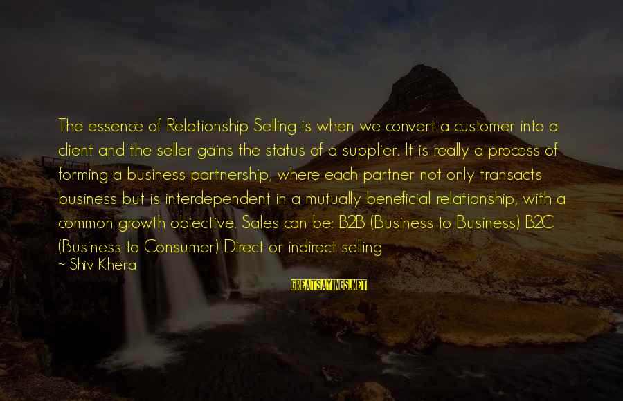 Business Supplier Sayings By Shiv Khera: The essence of Relationship Selling is when we convert a customer into a client and