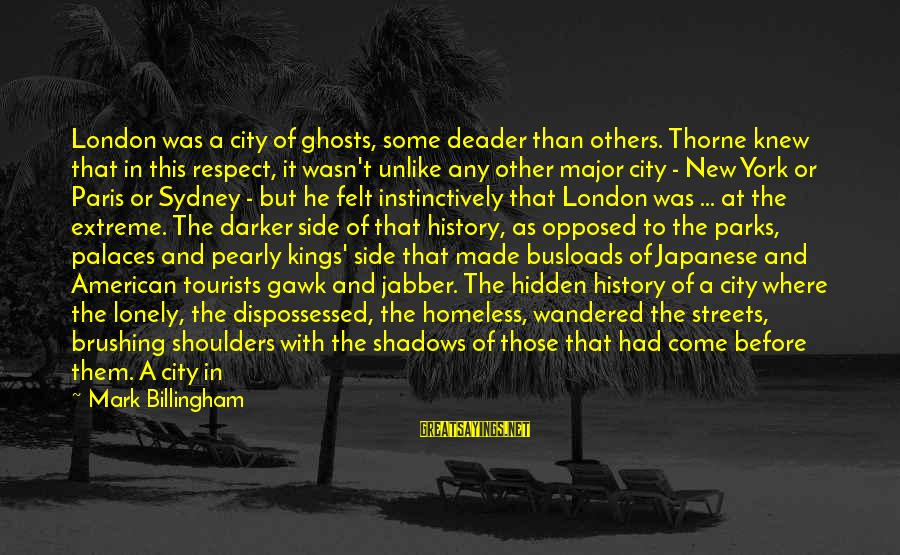Busloads Sayings By Mark Billingham: London was a city of ghosts, some deader than others. Thorne knew that in this