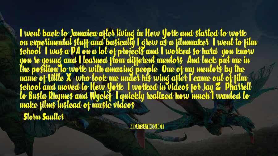 Busta Sayings By Storm Saulter: I went back to Jamaica after living in New York and started to work on