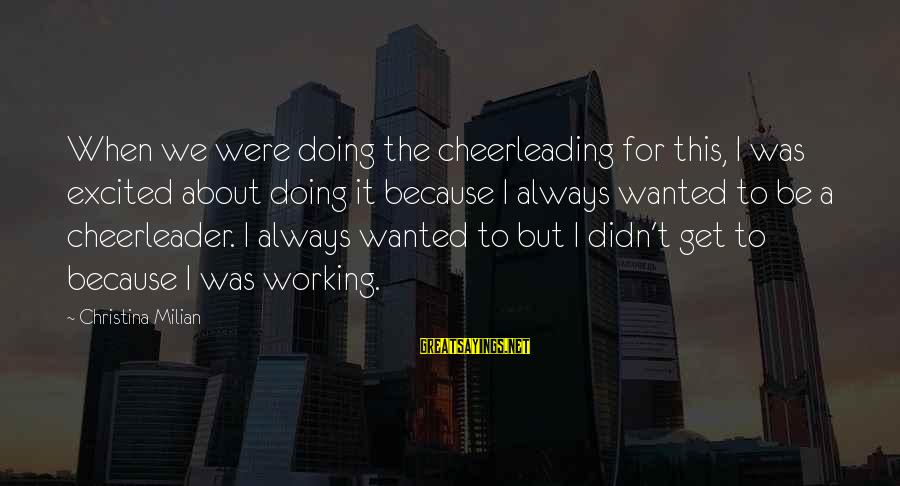 But I'm A Cheerleader Sayings By Christina Milian: When we were doing the cheerleading for this, I was excited about doing it because