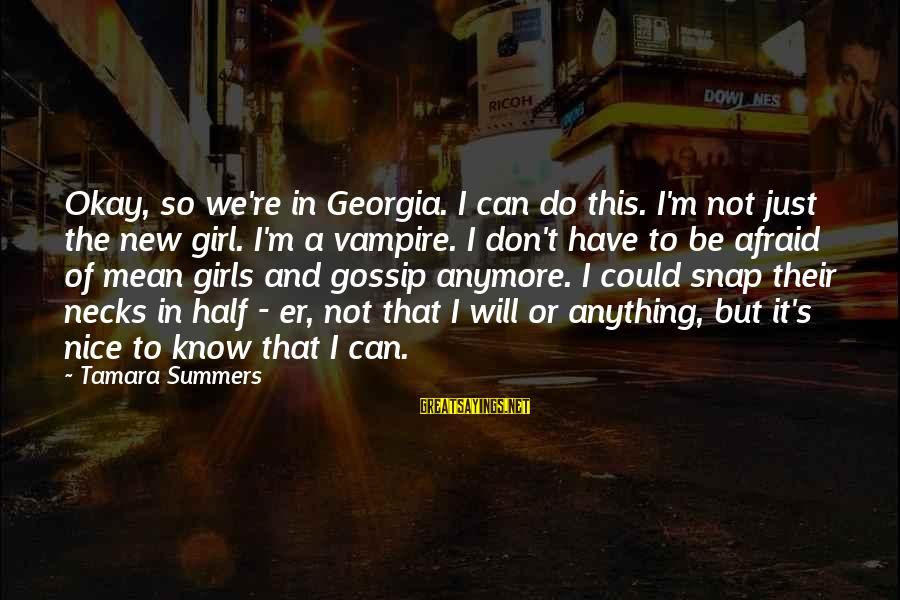 But It's Okay Sayings By Tamara Summers: Okay, so we're in Georgia. I can do this. I'm not just the new girl.