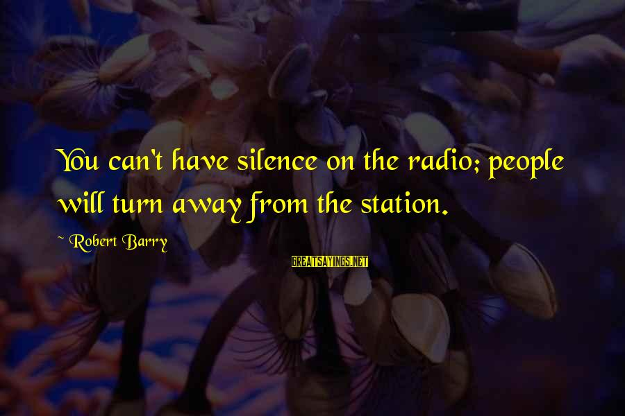 Butlins Skegness Sayings By Robert Barry: You can't have silence on the radio; people will turn away from the station.