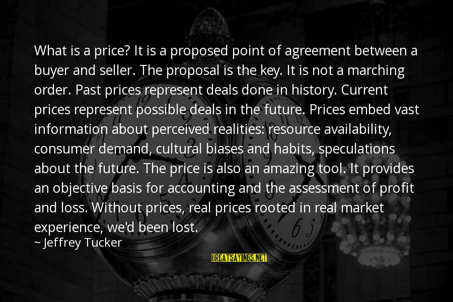 Buyer And Seller Sayings By Jeffrey Tucker: What is a price? It is a proposed point of agreement between a buyer and